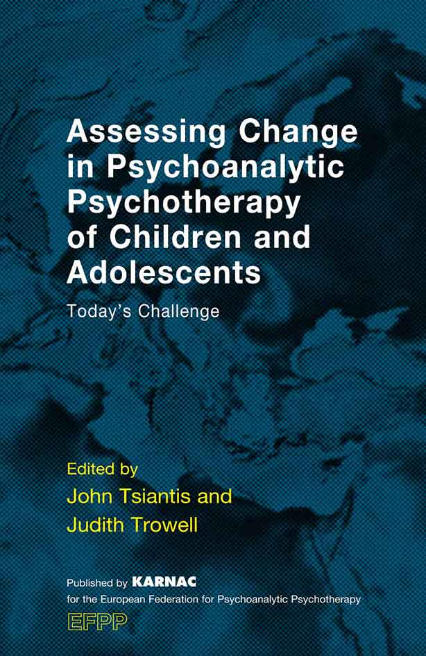 Cover - Assessing Change in Psychoanalytic Psychotherapy of Children and Adolescents Today's Challenge