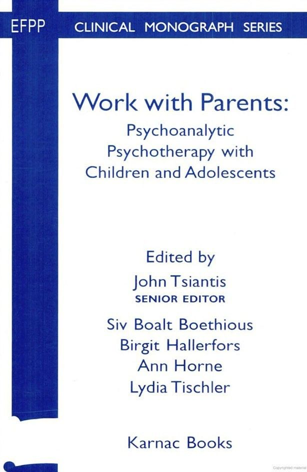 Cover - Work with Parents Psychoanalytic Psychotherapy with Children and Adolescents
