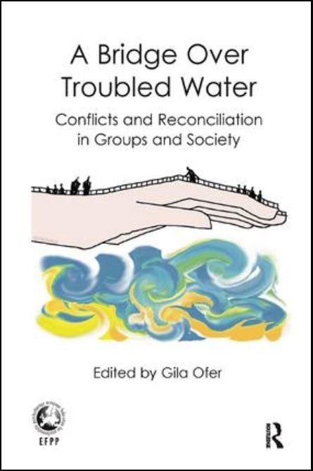 Cover - A Bridge Over Troubled Water: Conflicts and Reconciliation in Groups and Society